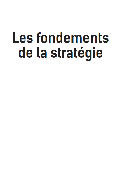 LES FONDEMENTS DE LA STRATEGIE